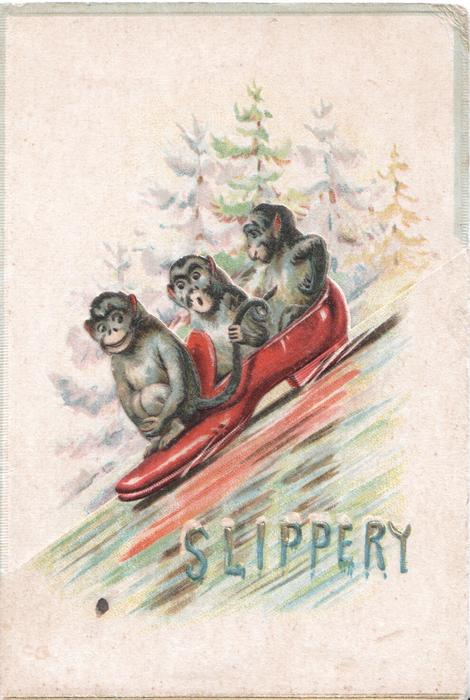 SLIPPERY  in blue & white, 3 monkeys toboggon in an old shoe