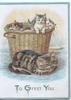 TO GREET YOU in blue/gilt, cat lies by 3 kittens in wicker basket