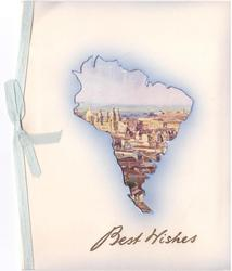 BEST WISHES  in gilt below South America cut-out, view of RIO DE JANEIRO FROM ILHA DAS COBRAS