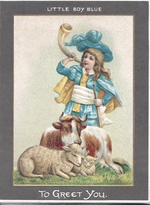 LITTLE BOY BLUE dressed in blue stands blowing his horn above  2 sheep & cow, TO GREET YOU at base