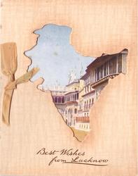 BEST WISHES FROM LUCKNOW in brown below perforated India cut-out with view of BHOPAL PALACE (from postcard)