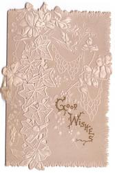 GOOD WISHES in gilt, panel of ivy with stippled perforations left of embossed violets, cream & white colouration
