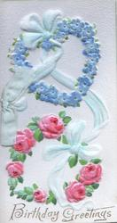 BIRTHDAY GREETINGS in gilt, very heavily  embossed  pink roses, below forget-me-not heart