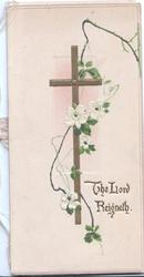 THE LORD REIGNETH in gilt below gilt cross & white wild roses