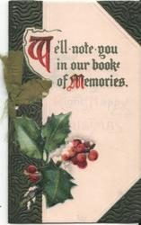 WE'LL NOTE YOU IN OUR BOOK OF MEMORIES holly