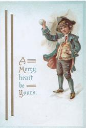 A MERRY HEART BE YOURS in gilt & green, boy in old style dress holds up snowball, vertical gilt lines left