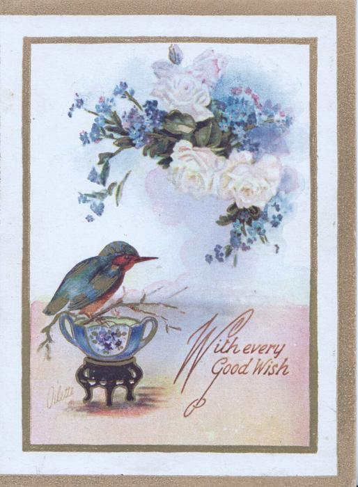 WITH EVERY GOOD WISH in gilt beside bird-of-happiness perched on blue cup, forget-me-nots above