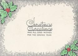 CHRISTMAS GREETINGS AND ALL GOOD WISHES FOR THE COMING YEAR, holly in 2 corners, designed margins
