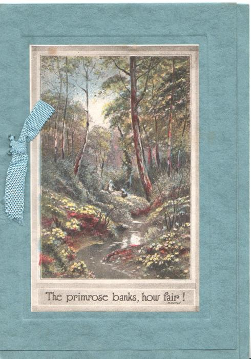 THE PRIMROSE BANKS, HOW FAIR! 2 distant girls pick primroses, cenral stream