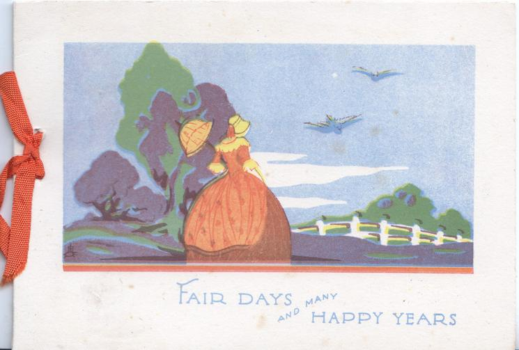 FAIR DAYS AND MANY HAPPY YEARS caricature of woman in old style orange dress walks right in rural inset, 2 bluebirds of happiness