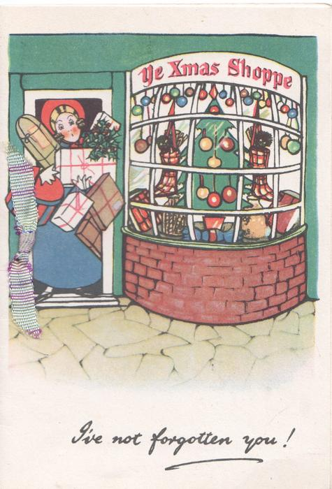 I'VE NOT FORGOTTEN YOU! in blue, caricature of woman leaving YE XMAS SHOPPE with armsful of parcels
