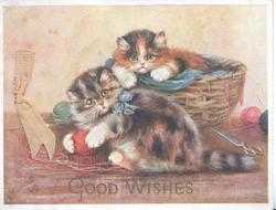 GOOD WISHES at base of inset, 2 kittens play with ball of wool in & out of wicker basket