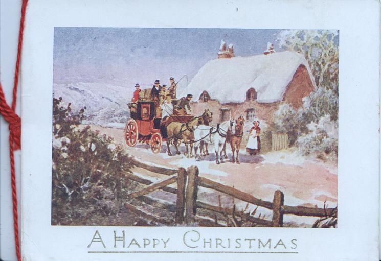 A HAPPY CHRISTMAS mid-distant view 4 horse coach stopped, snow scene, fence front left