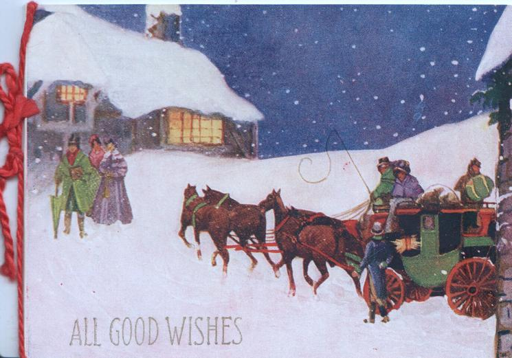 ALL GOOD WISHES 4 horse coach in front of lighted building, people stand in snow,moonlit scene