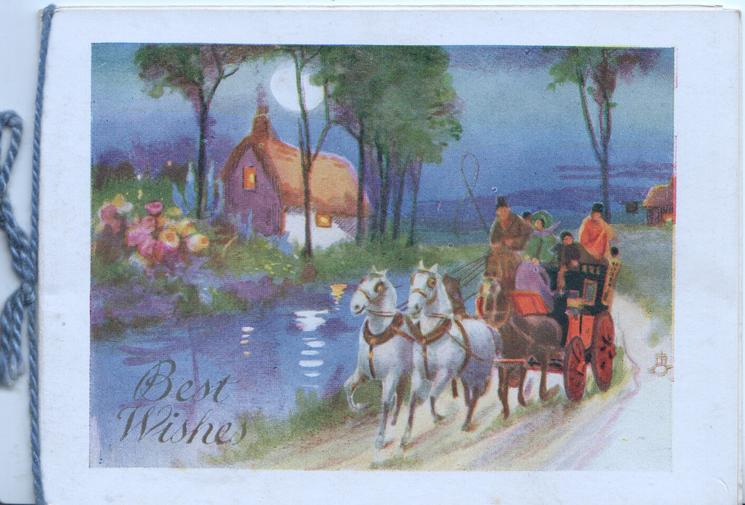 BEST WISHES 4 horse coach moves front at a gallop beside river, cottage & flowers back, moonlit scene