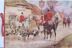 GREETINGS AND GOOD WISHES the hunt meets in front of inn, many hounds & 6 riders