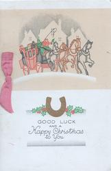 GOOD LUCK AND A HAPPY CHRISTMAS TO YOU below 4 horse team & coach, gilt horseshoe