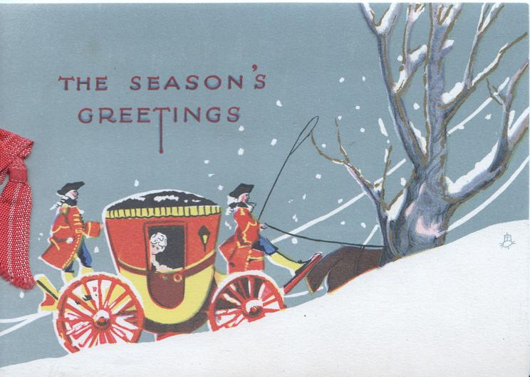 THE SEASON'S GREETINGS in red, coach moves right in snowy scene, grey/blue sky, caricatures of passenger & coachmen