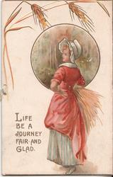 LIFE BE A JOURNEY FAIR AND GLAD woman in long dress