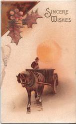 SINCERE WISHES in gilt, man sitting in horse drawn carriage, holly above