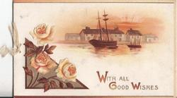 WITH ALL GOOD WISHES roses in bottom left, boats to the right