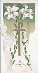 """HE IS RISEN"" ST. MATT XXVIII. 6. 2 Easter lilies around gilt cross"