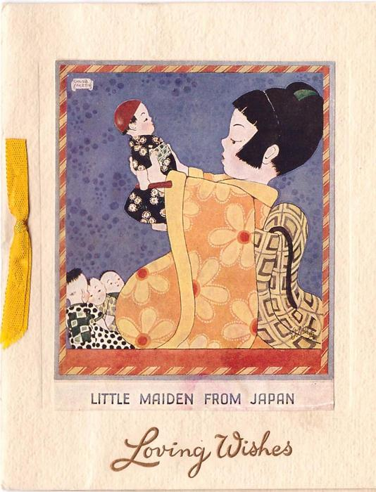 LITTLE MAIDEN FROM JAPAN girl in kimono holds doll, faces left -- LOVING WISHES opt. in brown below