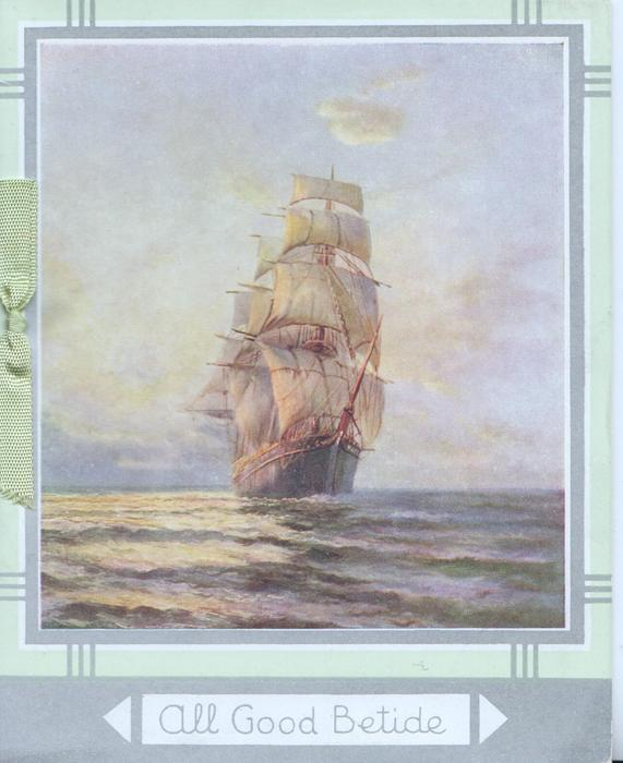 ALL GOOD BETIDE on white plaque below ship in full sail heading front