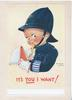 IT'S YOU I WANT! boy in policeman's uniform records details in note-book