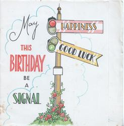 MAY THIS BIRTHDAY BE A SIGNAL   HAPPINESS    GOOD LUCK