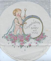 CONGRATULATIONS TO BABY AND YOU, baby stands banging drum above stylised pink roses