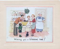 WISHING YOU A 'STIRRING' TIME caricature of family in kitchen stirring Xmas pudding, cook observes, cat below