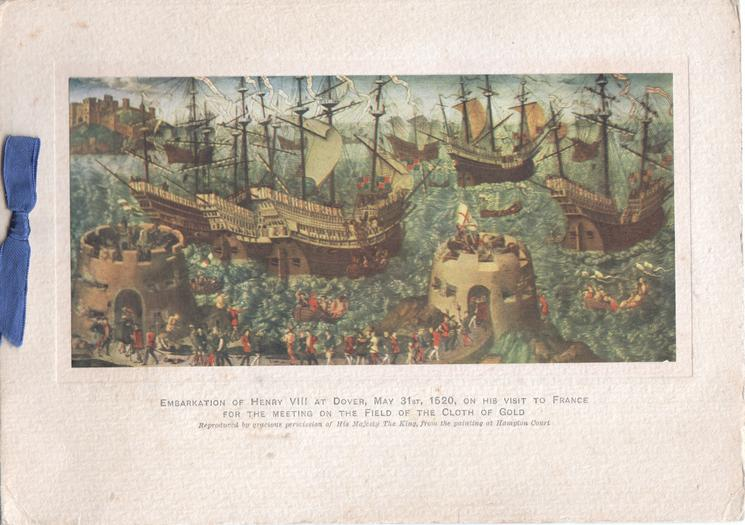 EMBARKATION OF HENRY VIII AT DOVER, MAY 31ST, 1520 ON HIS VISIT TO FRANCE FOR THE MEETING ON THE FIELD OF THE CLOTH OF GOLD