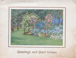 GREETINGS AND GOOD WISHES in gilt below garden of many flowers, roses,delphiniums behind lawn