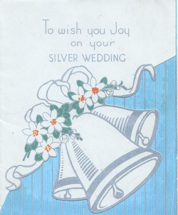 TO WISH YOU JOY ON YOUR SILVER WEDDING above bells & stylised flowers