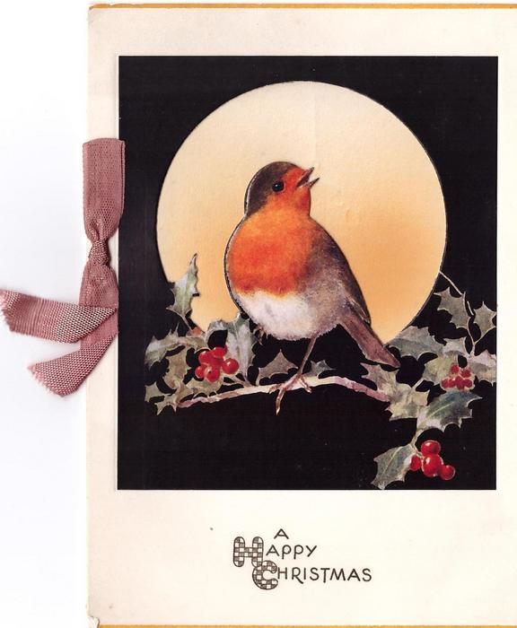 A HAPPY CHRISTMAS (H & C illuminated) perforated robin perches on holly, yellow moon on black