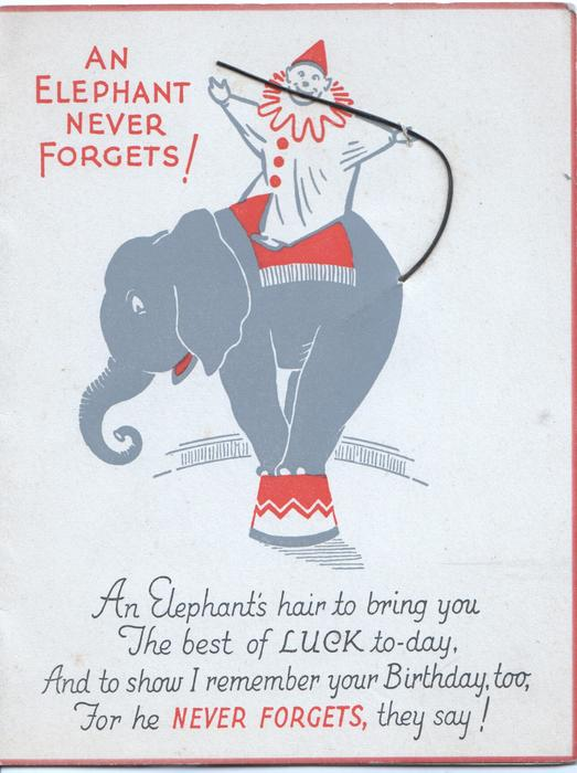 AN ELEPHANT NEVER FORGETS!, in red, unhappy elephant performs with clown holding elephant's hair applique on back