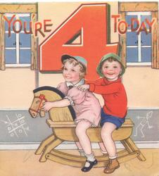 YOU'RE 4 TO-DAY above boy & girl on wooden rocking horse