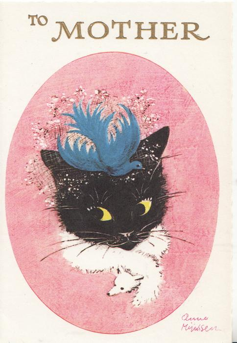 TO MOTHER in gilt over head of black cat wearing a fox fur scarf, blue bird above