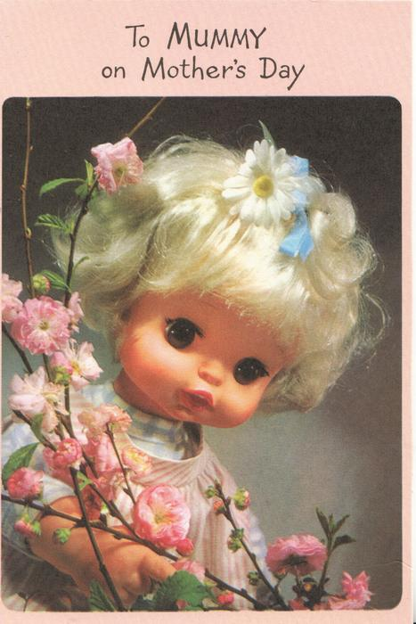 TO MUMMY ON MOTHER'S DAY  above inset of doll & pink flowers