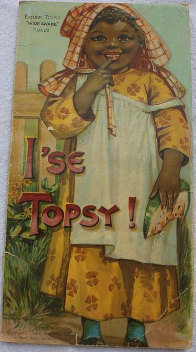 I'SE TOPSY!