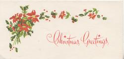 CHRISTMAS GREETNGS in red below poinsettia, holly &  pine-cones