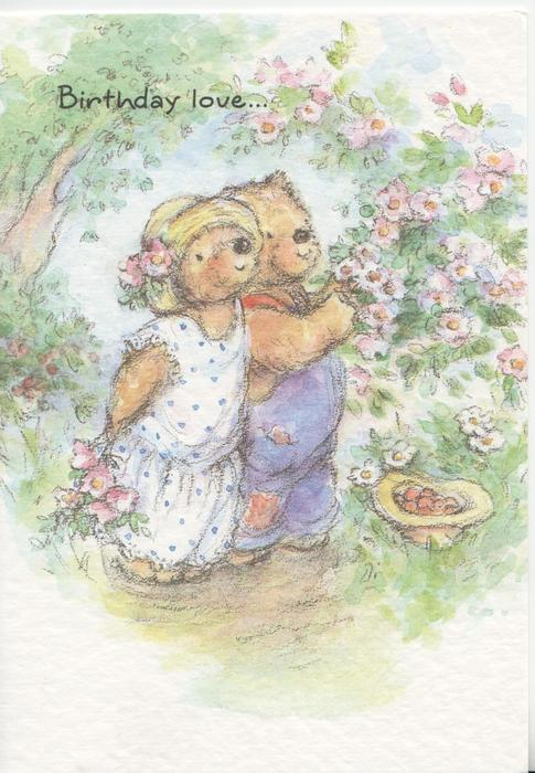 BIRTHDAY LOVE above 2 personified Teddy bears standing  paw on arm under pink roses