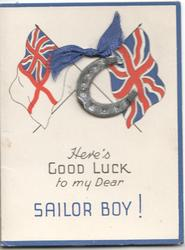 HERE'S GOOD LUCK TO MY DEAR SAILOR BOY! below crossed Union Jack & White Ensign, metal horseshoe tied by ribbon