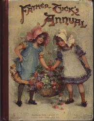FATHER TUCK'S ANNUAL 1905 for 1906 two girls carry large basket of flowers between them