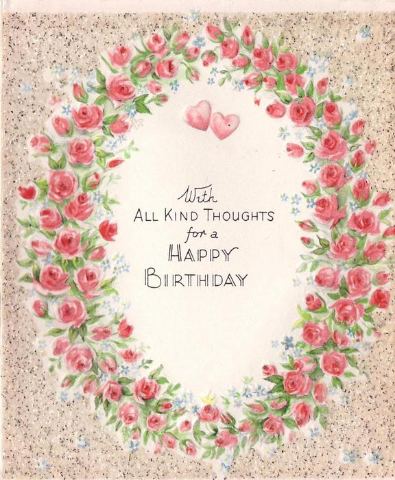 WITH ALL KIND THOUGHTS FOR A HAPPY BIRTHDAY within oval ring of roses, glittered border