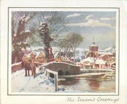 THE SEASON'S GREETINGS man walks front with horse over snowy stone bridge, town behind