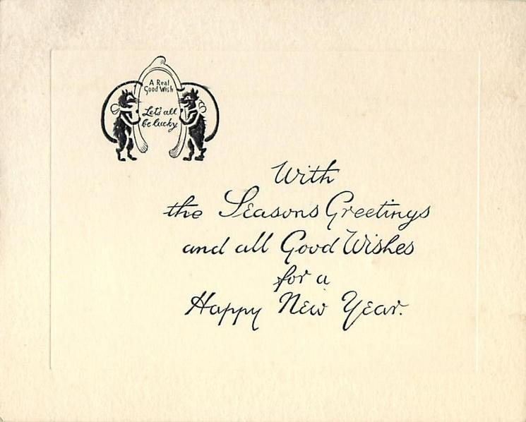 WITH THE SEASON'S GREETINGS AND ALL GOOD WISHES FOR A HAPPY NEW YEAR black cats with wishbones upper left
