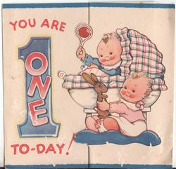 YOU ARE 1 ONE TODAY! two children in crib