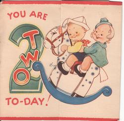 YOU ARE 2 TWO TO-DAY! two children ride rocking horse
